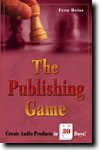 Click here to find out more about The Publishing Game: Create Audio Products in 30 Days